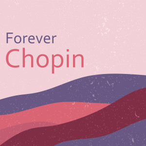Album Forever Chopin from Frédéric Chopin