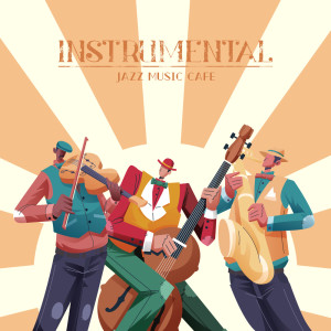 Late Night Music Paradise的專輯Instrumental Jazz Music Cafe (Coffee Houses Music, Jazz Instrumental Morning Music, Easy Jazz)