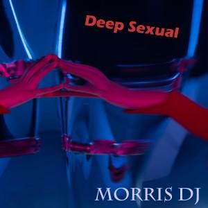 Album Deep Sexual (Original) from Morris DJ