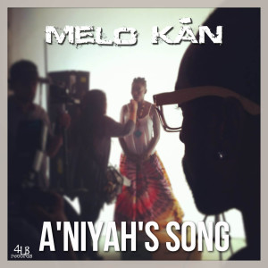 Album A'niyah's Song from Melo Kan