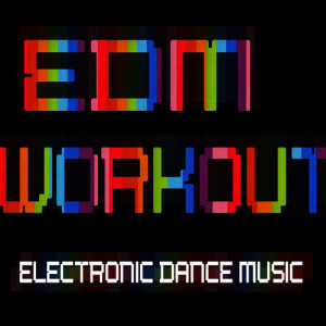 Remix Factory的專輯Best of Biggest EDM Anthems - Workout Remixes