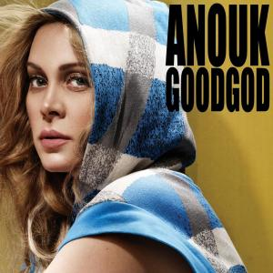 Good God 2007 Anouk