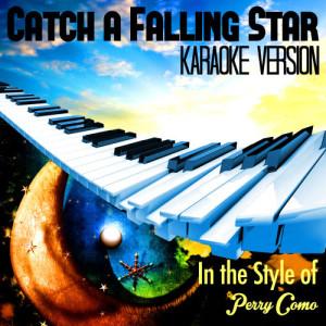 Karaoke - Ameritz的專輯Catch a Falling Star (In the Style of Perry Como) [Karaoke Version] - Single
