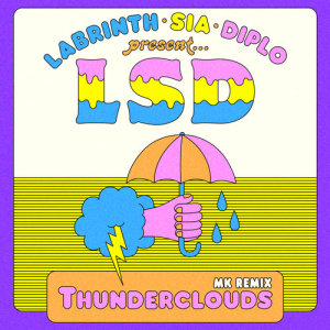 Album Thunderclouds (MK Remix) from LSD