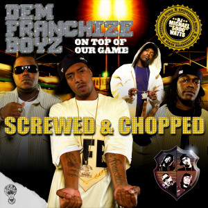 On Top Of Our Game (Screwed & Chopped) 2006 Dem Franchise Boyz