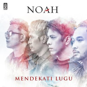 Download Lagu NOAH - Mendekati Lugu