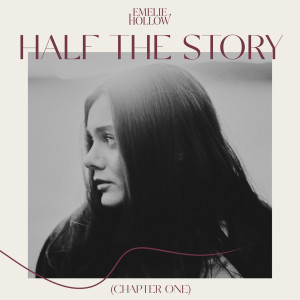 Album Half The Story (Chapter One) from Emelie Hollow