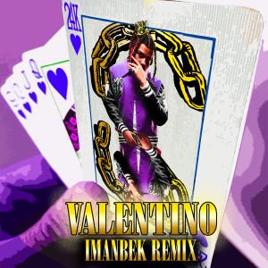 VALENTINO (Imanbek Remix)