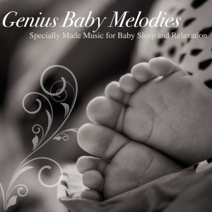 Easy Sleep Music的專輯Genius Baby Melodies (Specially Made Music for Baby Sleep and Relaxation)