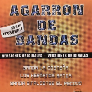 Album Agarron de Bandas Version Originales from Banda Sinaloense El Recodo