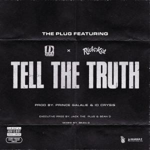 收聽The Plug的Tell The Truth (feat. D-Block Europe & Rich The Kid) (Explicit)歌詞歌曲