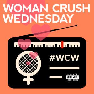 Woman Crush Wednesday 2017 Various Artists