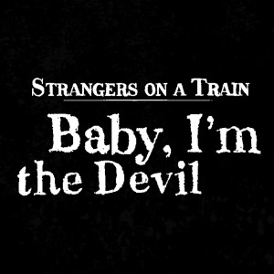 Album Baby, I'm the Devil from Strangers On A Train