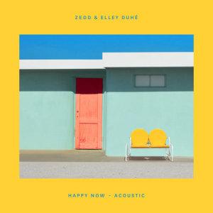 Zedd的專輯Happy Now (Acoustic)