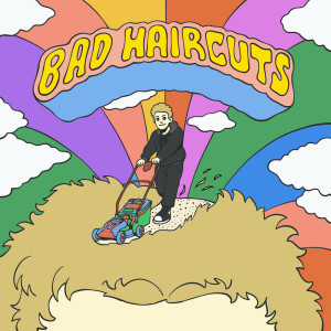 Listen to bad haircuts song with lyrics from Jordan Jack