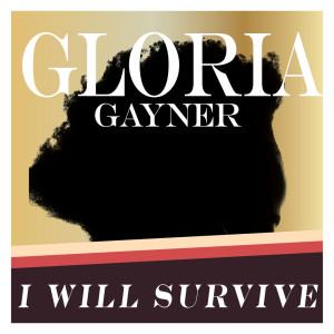 收聽Gloria Gaynor的I Will Survive歌詞歌曲