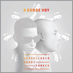 Cosculluela的專輯A Donde Voy (feat. Daddy Yankee)