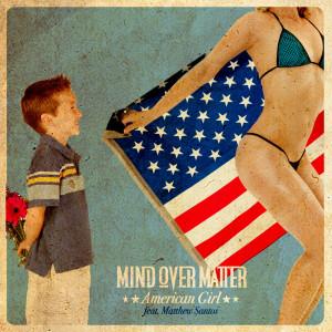 Album American Girl (feat. Matthew Santos) from Mind Over Matter