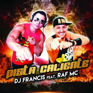 Album Pista Caliente (feat. Raf MC) from DJ Francis