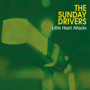 Album Little Hearts Attacks from The Sunday Drivers