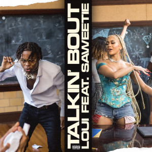Listen to Talkin' Bout (feat. Saweetie) (Explicit) song with lyrics from Loui
