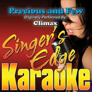 Album Precious and Few (Originally Performed by Climax) [Instrumental] from Singer's Edge Karaoke
