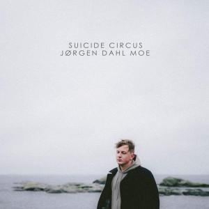 Album Suicide Circus from Jørgen Dahl Moe