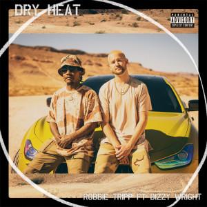 Album Dry Heat (Explicit) from Dizzy Wright