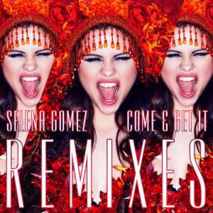 Selena Gomez的專輯Come & Get It Remixes