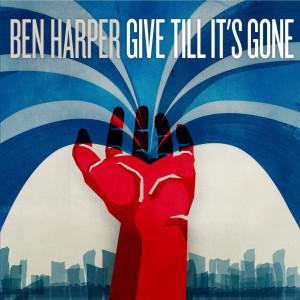 Give Till It's Gone 2011 Ben Harper