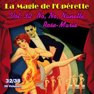 Album No, No, Nanette - Rose-Marie - La Magie de l'Opérette en 38 volumes - Vol. 32/38 from Herbert Stothart