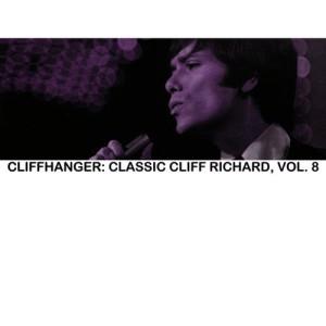 Cliff Richard的專輯Cliffhanger: Classic Cliff Richard, Vol. 8