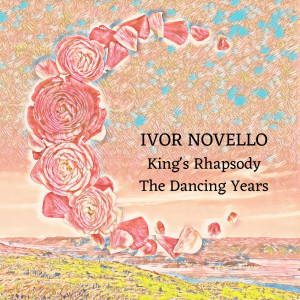 Album Ivor Novello: King's Rhapsody / The Dancing Years from Andrew Gold