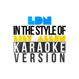 Karaoke - Ameritz的專輯Ldn (In the Style of Lily Allen) [Karaoke Version] - Single