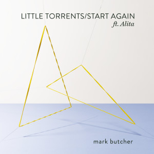 Album Little Torrents / Start Again from Mark Butcher