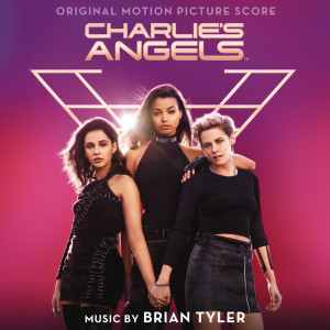Brian Tyler的專輯Charlie's Angels (Original Motion Picture Score)