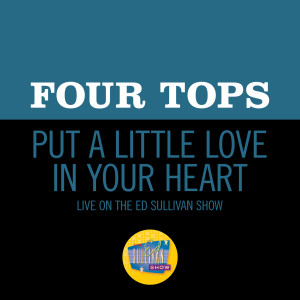 Album Put A Little Love In Your Heart (Live On The Ed Sullivan Show, November 8, 1970) from The Four Tops