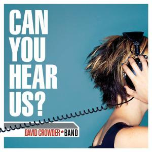Can You Hear Us? 2010 David Crowder Band