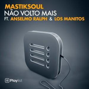 Album Não Volto Mais from Mastiksoul