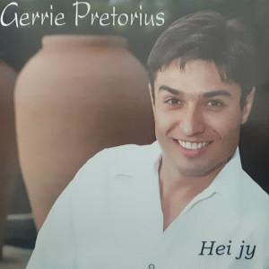 Album Hei Jy from Gerrie Pretorius