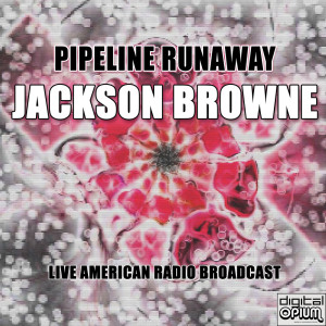 Album Pipeline Runaway from Jackson Browne