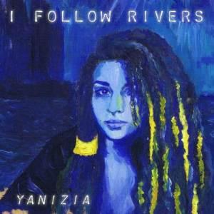 Album I Follow Rivers [Remix Mashup Edition] from Yanizia