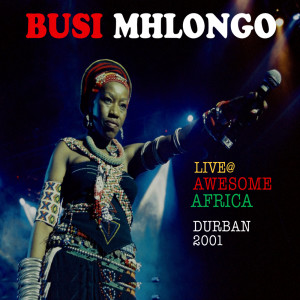 Album Live @ Awesome Africa Durban 2001 from Busi Mhlongo