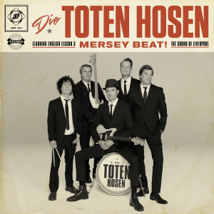 Album Learning English Lesson 3: MERSEY BEAT! The Sound of Liverpool from Die Toten Hosen