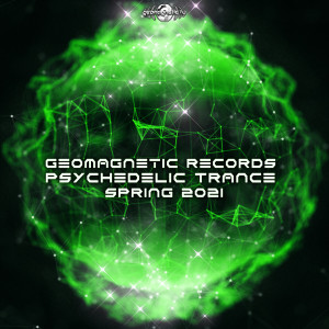 Album Geomagnetic Records Psychedelic Trance Spring 2021 from Doctor Spook