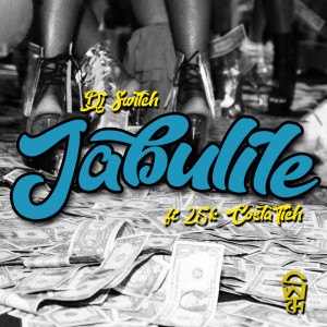 Listen to Jabulile song with lyrics from DJ Switch