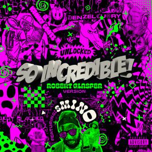 Album So.Incredible.pkg (Robert Glasper Version) (Explicit) from Kenny Beats
