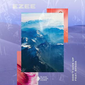 收聽Ezee的Don't Give Up歌詞歌曲