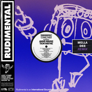 Album Come Over (feat. Anne-Marie & Tion Wayne) [Mella Dee Remix] from Rudimental