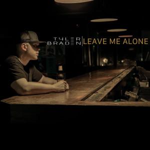 Album Leave Me Alone from Tyler Braden